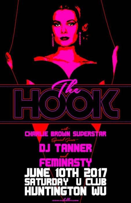 The Hook W/ Special Guests Dj Feminasty & Dj Tanner (Charlie Brown Superstar