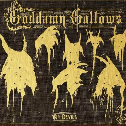 The Goddamn Gallows, Gallows Bound