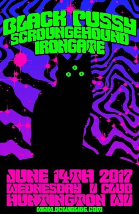 Black Pussy / ScroungeHound / Irongate