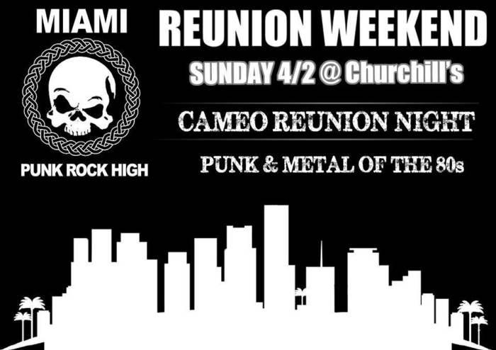 MIAMI PUNK ROCK HIGH - CAMEO REUNION NIGHT with Cheetah Chrome (Dead Boys), Amazing Grace, Z-Toyz, Hamerhed, Broken Talent, D.A.M., FWA!, Toxic Shock, Vagrant Stomp, DJ Skidmark, & DJ Chris Briggs