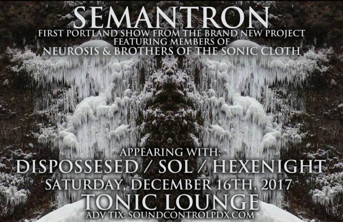 SEMANTRON (mem of Neurosis & Brothers of Sonic Cloth)