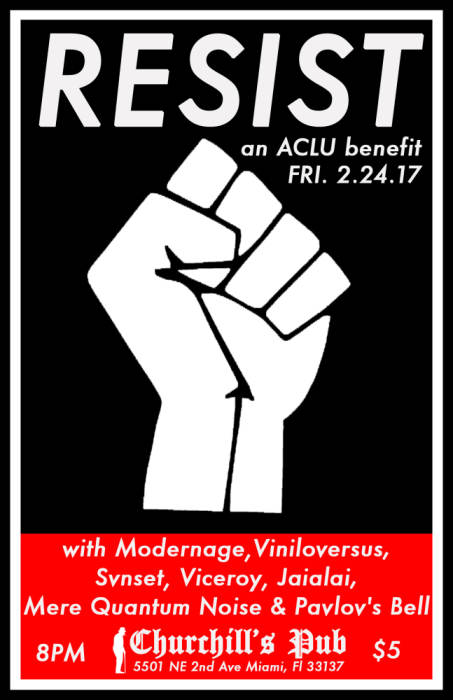 RESIST - an ACLU benefit with Svnset, Viceroy, Jaialai, Modernage, Viniloversus, Mere Quantum Noise, Pavlov