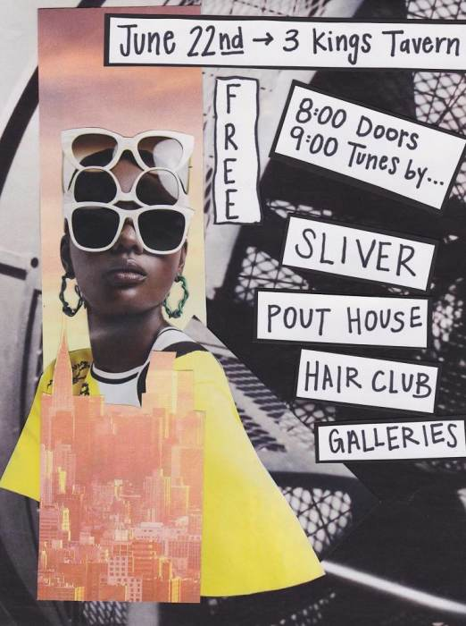HAIRCLUB, POUT HOUSE, SLIVER, GALLERIES