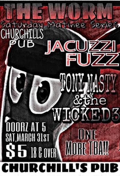 The Worm Matinee Show with Jacuzzi Fuzz & Tony Wicked & The Nasty 3