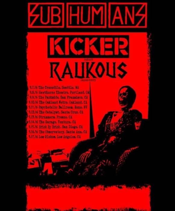 Subhumans, Raukous, Kicker