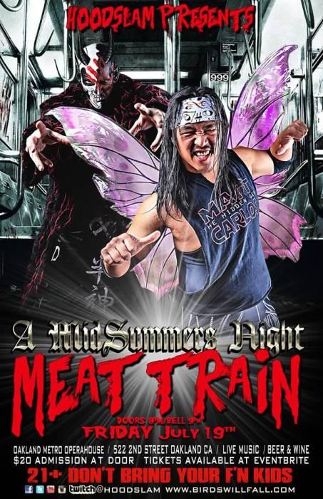 Hoodslam - A MidSummers Night Meat Train