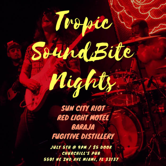 Tropic SoundBite Nights w/ Sun City Riot, Red Light, Baraja, & Fugitive Distillery