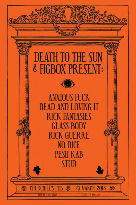 Figbox and DEATH TO THE SUN present: Glass Body, Rick Fantasies, Rick Guerre, Pesh Kab, Dead and Loving It, No Dice, Anxious Fuck