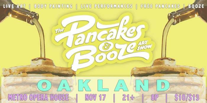 The Oakland Pancakes & Booze Art Show