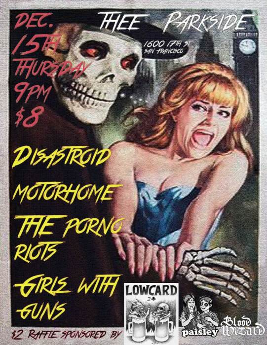 Disastroid, Motorhome, The Porno Riots, Girls with Guns