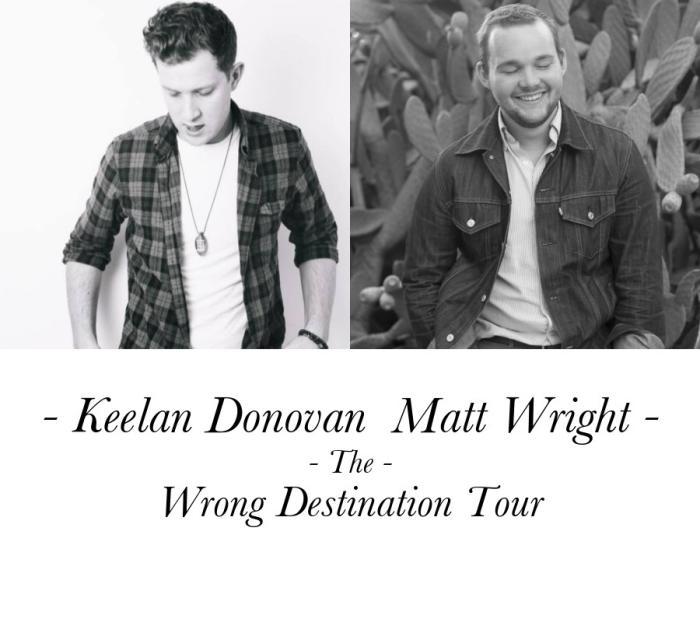 Matt Wright w/ Keelan Donovan (small room)