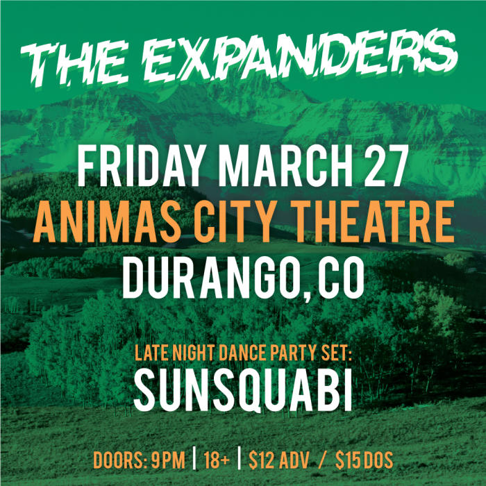 THE EXPANDERS (EARLY SET) SUNSQUABI (LATE NIGHT DANCE PARTY SET)