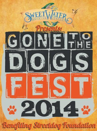 "Sweetwater Brewing Company Presents ""Gone To The Dogs Festival"" Benefiting Streetdog Foundation (www.streetdogfoundation.com)"