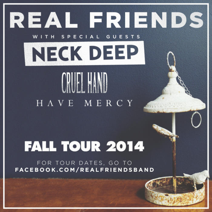 Real Friends • Neck Deep • Cruel Hand • Have Mercy
