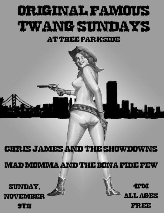 Chris James & the Showdowns, Mad Mama & the Bona Fide Few