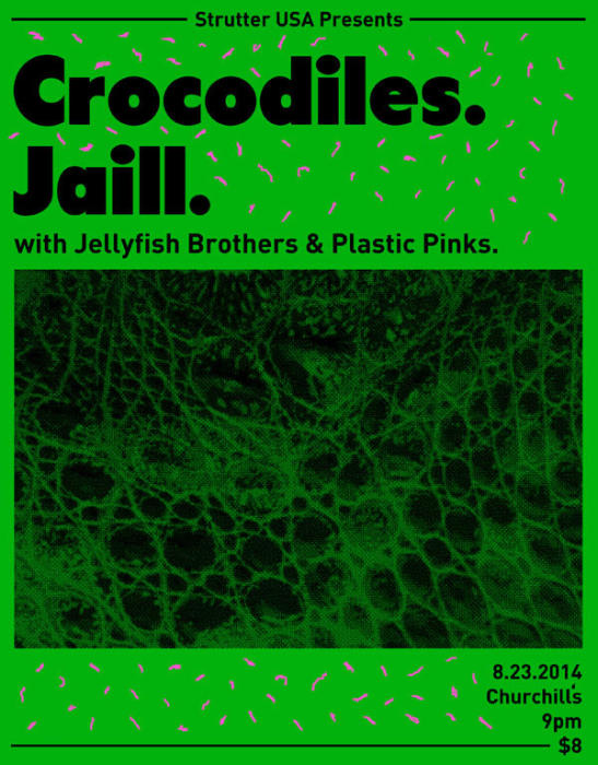 Crocodiles (San Diego) and JAILL (Milwaukee) with Jellyfish Brothers and Plastic Pinks