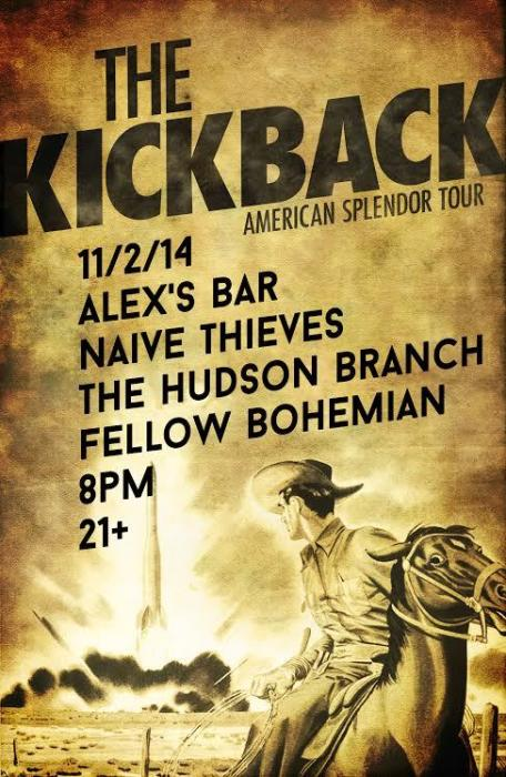 NAIVE THIEVES, THE KICKBACK, THE HUDSON BRANCH, FELLOW BOHEMIAN