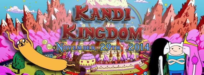 KANDI KINGDOM! [Adventure Time Themed EDM event]