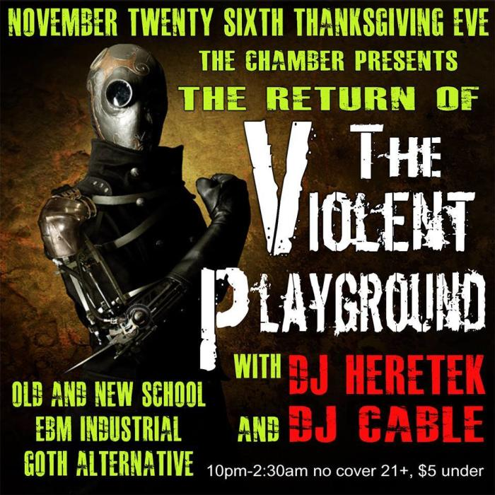 THE CHAMBER PRESENTS! THE RETURN OF THE VIOLENT PLAYGROUND with DJ HERETEK and DJ CABLE