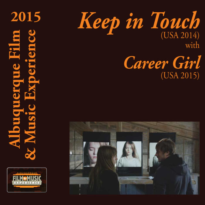 Keep in Touch (USA 2014) With Career Girl (USA 2015) & Bad Service (USA 2014) / The Test (USA 2015)