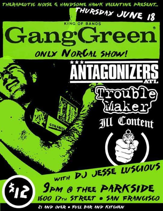 Gang Green, Antagonizers, Trouble Maker, Ill Content