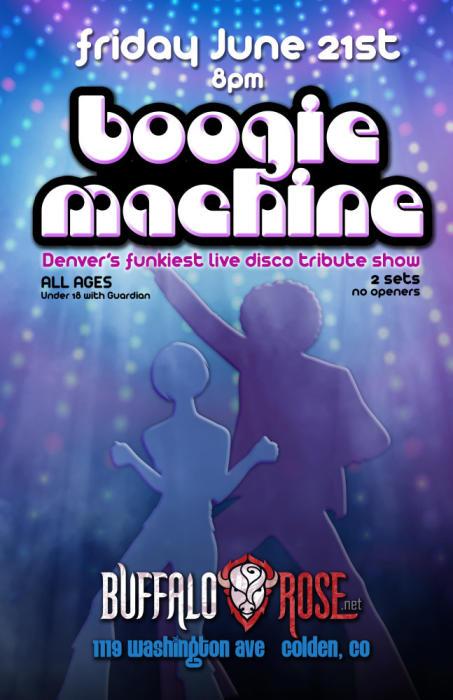BOOGIE MACHINE (2 set's   70's Disco ALL NIGHT)! @ Buffalo Rose Golden, CO  - June 21st 2019 8:00 pm