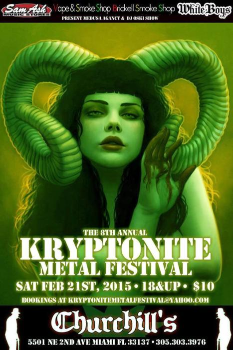 Kryptonite Metal Festival 8 - The Biggest, The Brutal, The Baddest Underground Metal Festival in South Florida is back!!! 30 bands - 3 stages - Guitar God Competition - Vendors, door prizes and more. 4pm-3am. $10