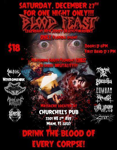 BLOOD FEAST (NJ), Solstice, Thrash or Die, Nekromaniak, Masticator, Koroidia, Apocalyptic Assault, Combat, Reapermanser, Kunt Knuckles, Cyst, & Korpsik