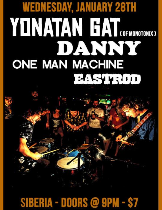 Yonatan Gat (of Monotonix!) | DANNY | One Man Machine | Eastrod