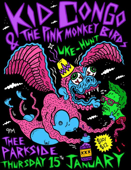 Kid Congo & The Pink Monkey Birds, Uke-Hunt, DJ Omar Perez (popscene)