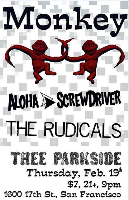 Monkey, Aloha Screwdriver, The Rudicals