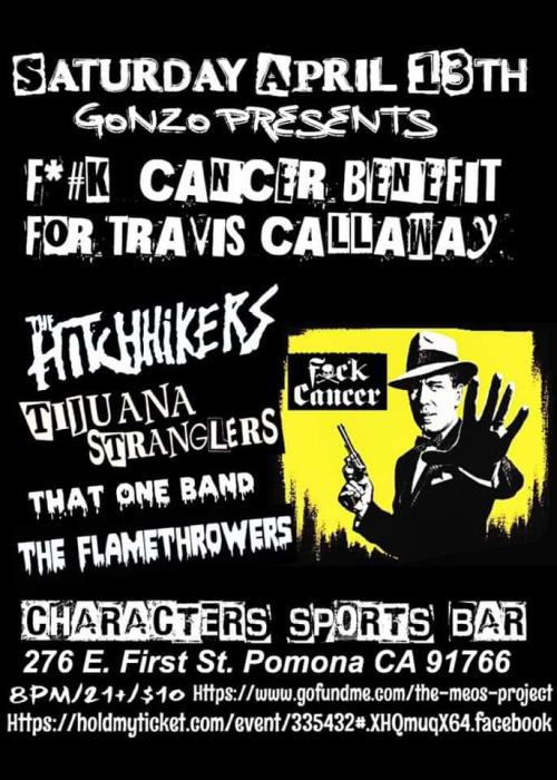 F*#k Cancer Benefit,The Hitchhikers, Tijuana Stranglers That One Band,The  Flamethrowers @ Character's Pomona, CA - April 13th 2019 8:00 pm