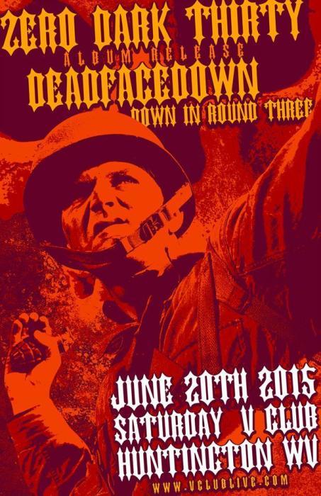 Zero Dark Thirty (Album Release) / DeadFace Down / Down In Round Three