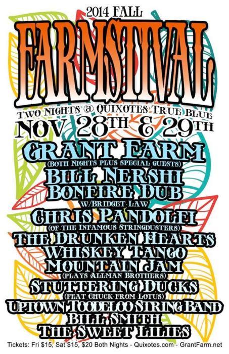 Farmstival:  Grant Farm / Bill Nershi, Bonfire Dub w/Bridget Law, The Drunken Hearts, Stuttering Ducks feat. Chuck from Lotus / The Sweet Lillies.