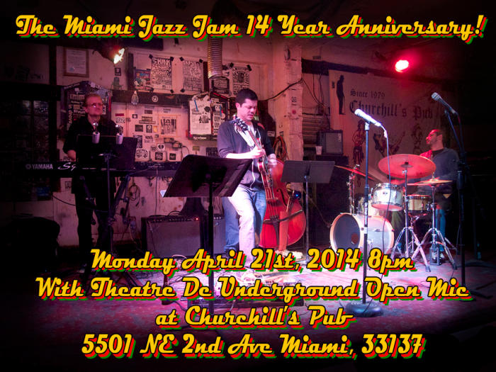 The Miami Jazz Jam 14 Year Anniversary with the Fernando Ulibarri Group, Surprise Guests, The Mike Wood Trio and on the patio it's The Theatre De Underground Open Mic Hosted by Benny!