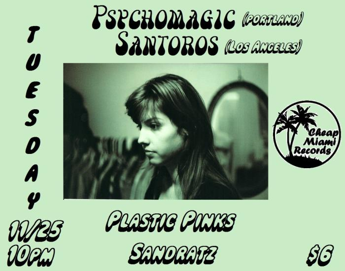 Cheap Miami Presents: Psychomagic + Santoros @ Churchills Pub w/ Plastic Pinks Tuesday Nov 25th