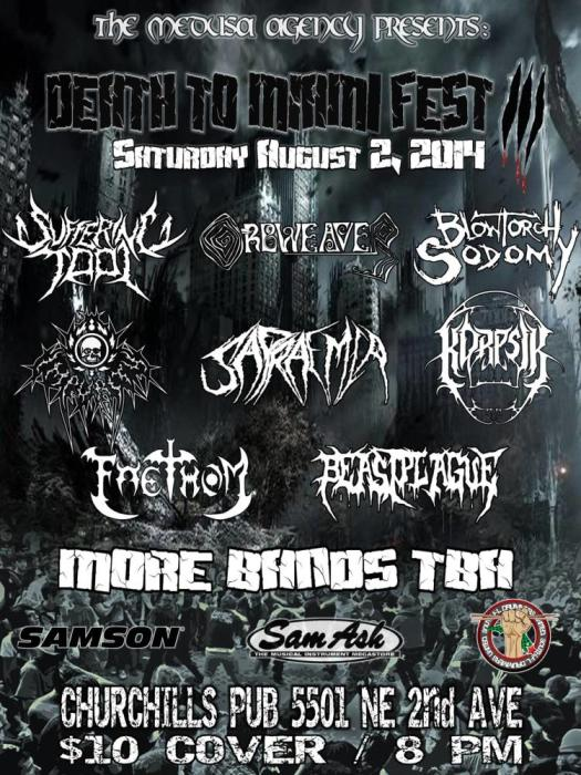 DEATH TO MIAMI FEST 3 - BLOWTORCH SODOMY, ORBWEAVER, SUFFERING TOOL, IMPURITY (Tampa), SAPRAEMIA, FAETHOM, BEASTPLAGUE, KORPSIK