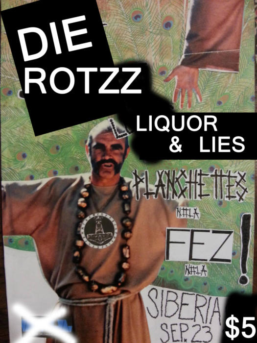 Die Rotzz | PLANCHETTES | Fez | Liquor and Lies