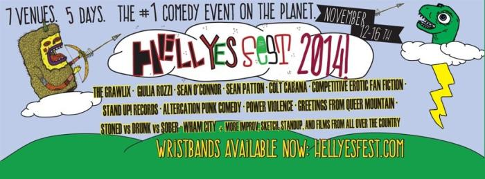 HELL YES COMEDY FEST:  9:30PM - Studio 8 Showcase | 11PM - Power Violence (stand up)