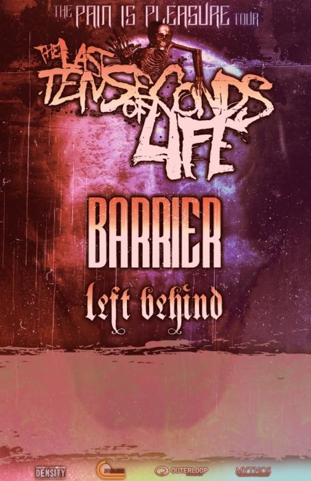 The Last Ten Seconds Of Life w/ Barrier / Left Behind / Creux
