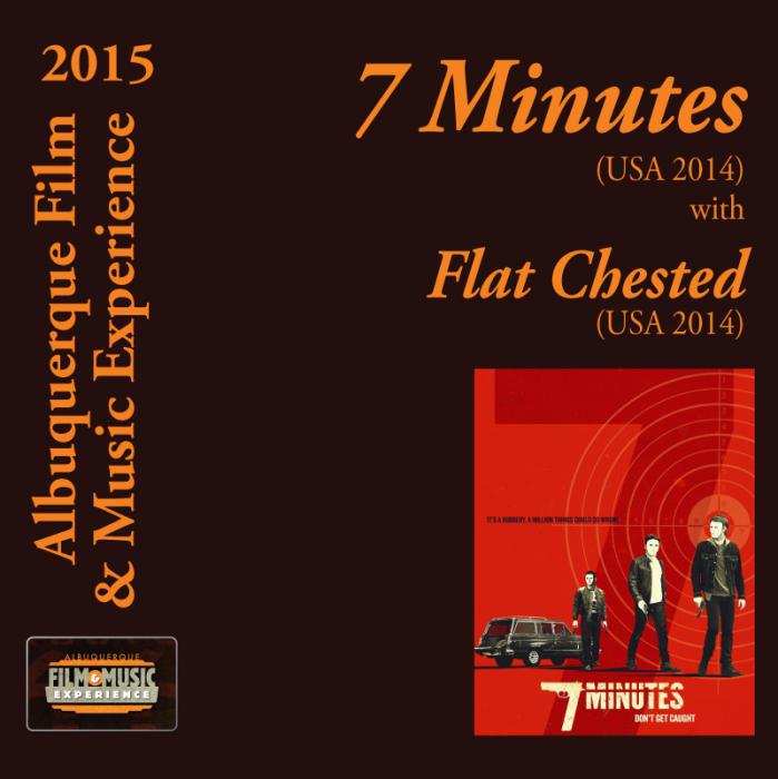 7 Minutes (USA 2014) With Flat Chested (USA 2014) / Nag (USA 2015)