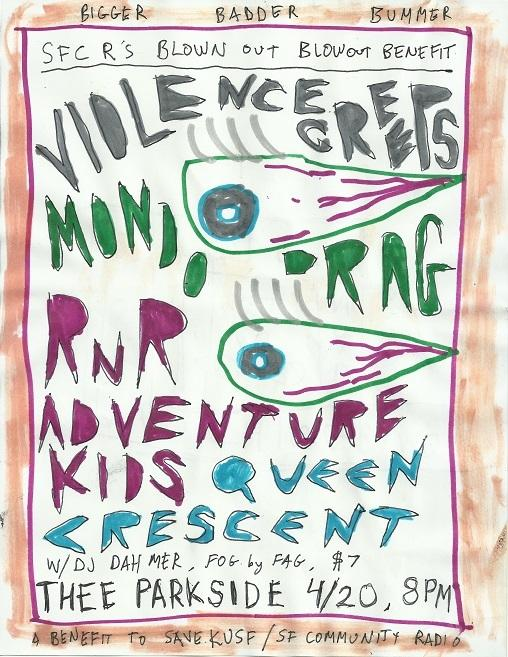 Violence Creeps, Mondo Drag, Rock N Roll Adventure Kids, Queen Crescent