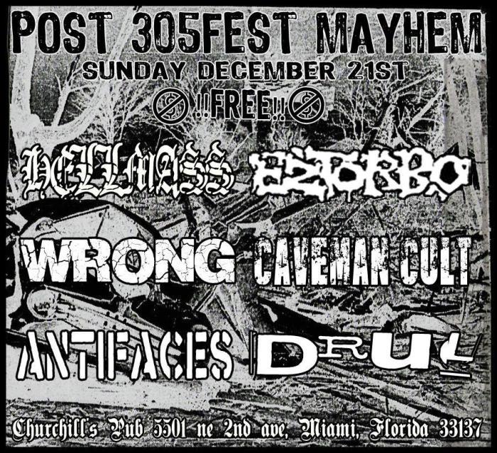 Post 305FEST Mayhem with Eztorbo, Hellmass, Antifaces, Wrong, Drül, & Caveman Cult!
