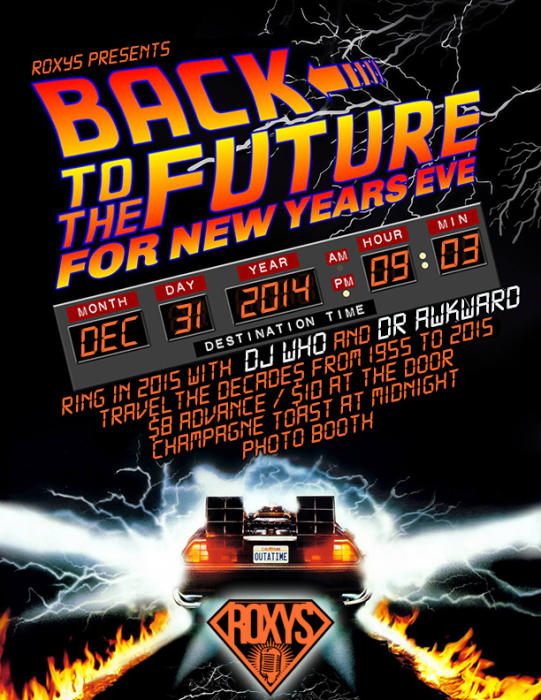 Roxys Famous NYE Bash! - Back To The Future