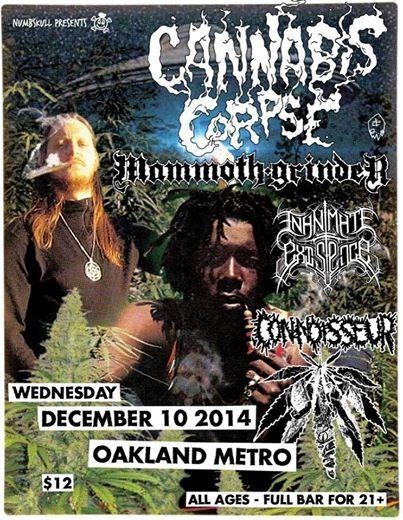 Cannabis Corpse / Mammoth Grinder / Inanimate Existance / Connoisseur