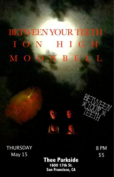 Between Your Teeth, Ion High, Moonbell
