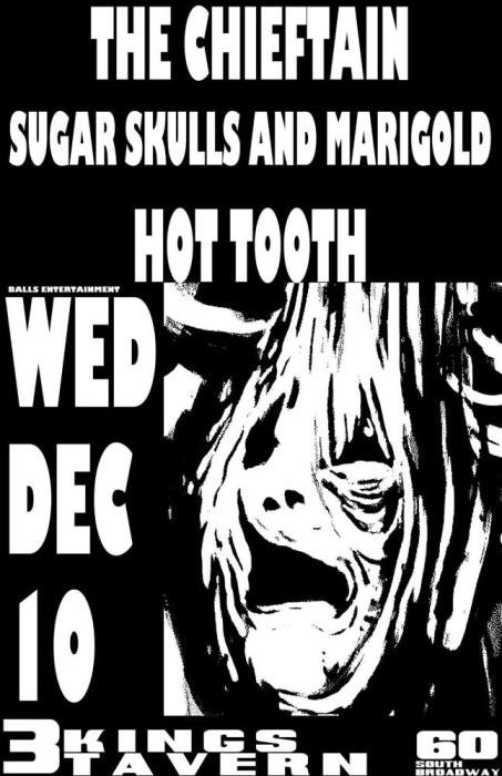 CHEIFTAIN, SUGAR SKULLS AND MARIGOLDS, AND HOT TOOTH