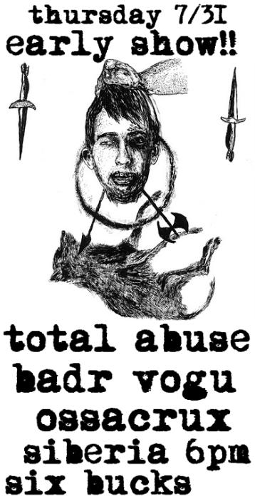Total Abuse | Badr Vogu | Ossacrux - EARLY SHOW!!