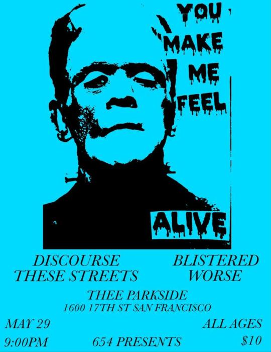 Discourse, Blistered, These Streets, Worse