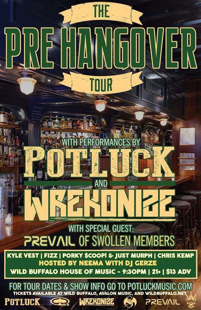 Potluck, Wrekonize (of ¡Mayday!), Prevail (of Swollen Members)